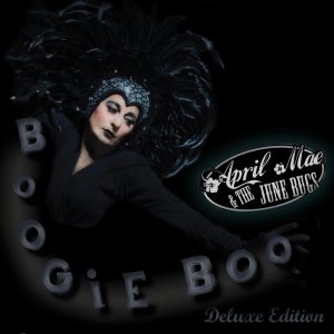 April Mae & The June Bugs - Boogie Boo Deluxe 2020